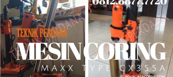 mesin coring maxx Type CX-335A